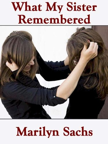 What my sister remembered kindle edition by marilyn sachs what my sister remembered by sachs marilyn fandeluxe Image collections