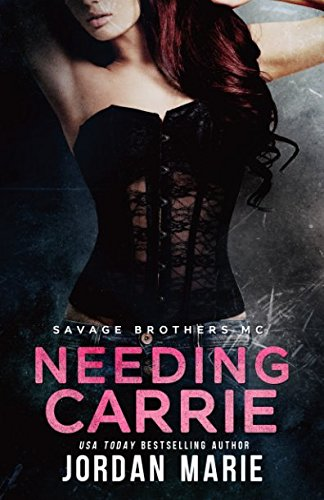 Needing Carrie: A Savage MC Novella (Savage Brothers MC)