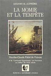 La momie et la tempête. Nicolas-Claude Fabri de Peiresc et la