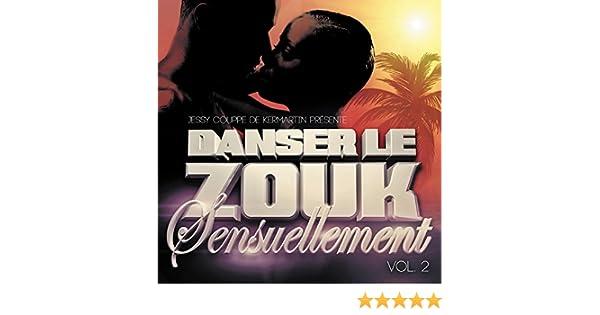 ZOUK 2 VOLUME LE TÉLÉCHARGER DANSER SENSUELLEMENT