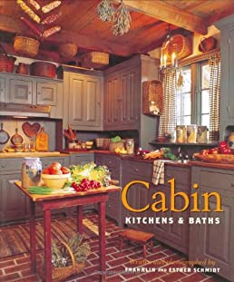 cabin kitchens baths esther schmidt franklin schmidt rh amazon com