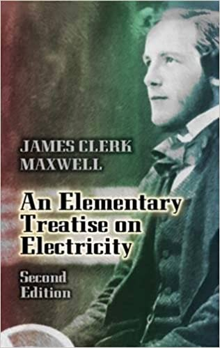 Book An Elementary Treatise on Electricity: Second Edition (Dover Books on Physics)