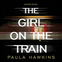The Girl on the Train Audiobook by Paula Hawkins Narrated by Louise Brealey, India Fisher, Clare Corbett