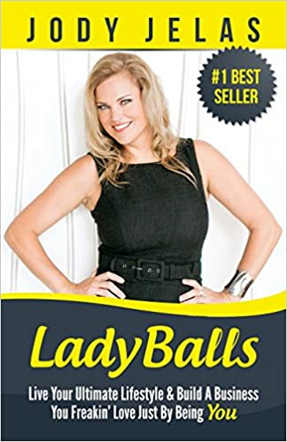 LadyBalls: Live Your Ultimate Lifestyle And Build A Business You