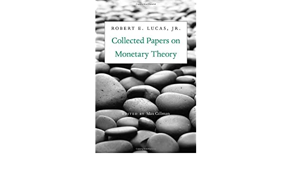 Collected papers on monetary theory robert e lucas jr max collected papers on monetary theory robert e lucas jr max gillman 9780674066878 amazon books fandeluxe Image collections
