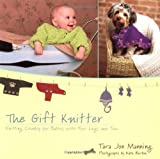 The Gift Knitter: Knitting Chunky for Babies with Four Legs and Two