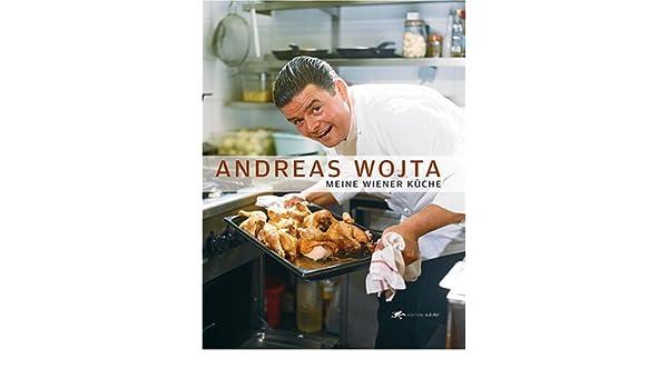 Meine Wiener Küche: Andreas Wojta: 9783902469113: Amazon.com: Books