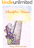 Stairlift to Heaven: Growing Old Disgracefully