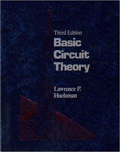 Basic Circuit Theory (PRENTICE-HALL COMPUTER APPLICATIONS IN ELECTRICAL ENGINEERING SERIES)