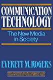 Communication Technology (The Free Press Series on Communication Technology and Society, Vol 1)