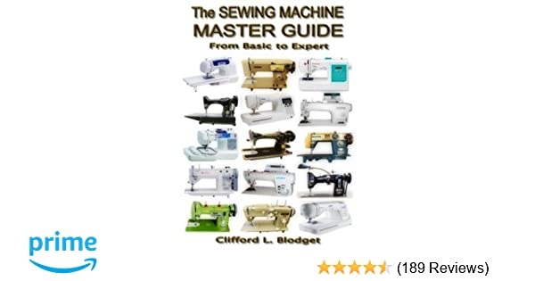 The Sewing Machine Master Guide From Basic To Expert Clifford L