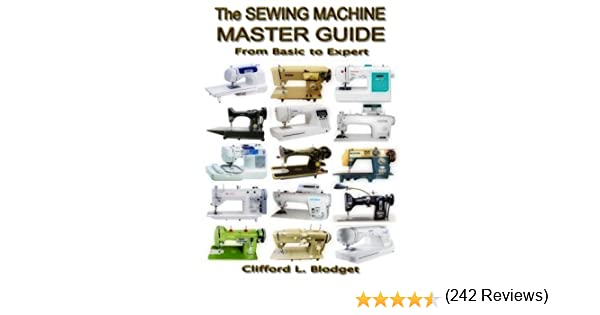 The Sewing Machine Master Guide: From Basic to Expert: Amazon.es ...