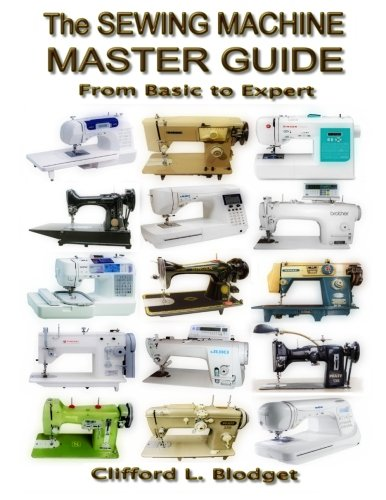 (The Sewing Machine Master Guide: From Basic to Expert)