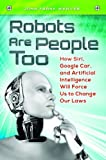 Robots Are People Too, John Frank Weaver, 1440829454