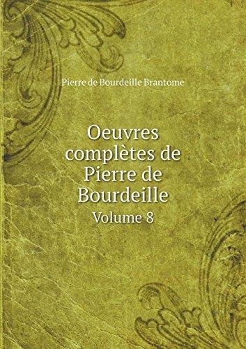 Brantome Collection (Oeuvres complètes de Pierre de Bourdeille Volume 8 (French Edition))
