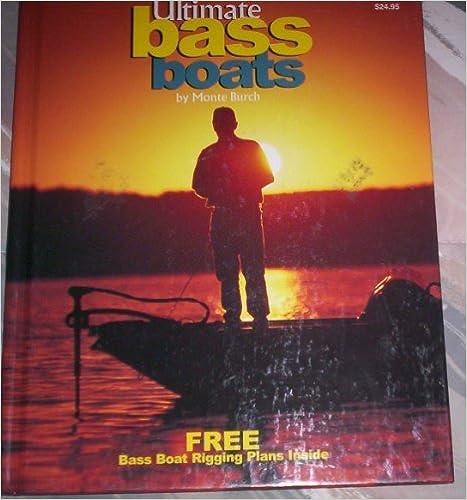 Kostenloser ebook pdf download für dbms Ultimate Bass Boats (Fishing) auf Deutsch by Monte Burch 0883172364