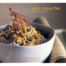 Quick & Easy Thai: 70 Everyday Recipes