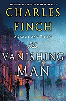 The Vanishing Man: A Charles Lenox Mystery (Charles Lenox Mysteries Book 12) by [Finch, Charles]