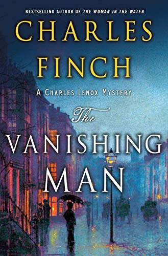 The Vanishing Man: A Charles Lenox Mystery (Charles Lenox Mysteries)
