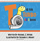 img - for T is for Turbo: ABC Book (Motorhead Garage Series) book / textbook / text book