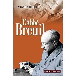 L'abbé Breuil : Un préhistorien dans le siècle
