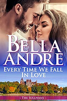 Every Time We Fall In Love (The Sullivans) by [Andre, Bella]