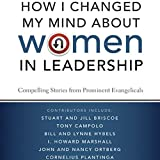 img - for How I Changed My Mind about Women in Leadership: Compelling Stories from Prominent Evangelicals book / textbook / text book