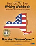 NEW YORK TEST PREP Writing Workbook New York Writing Grade 7, Test Master Press New York, 147814159X
