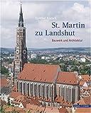 St. Martin zu Landshut : Bauwerk und Architektur, Knesch, G&uuml and nther, 3795422345