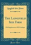 Amazon / Forgotten Books: The Longfield Iris Farm 1924 Supplement to 1922 Catalogue Classic Reprint (Longfield Iris Farm)