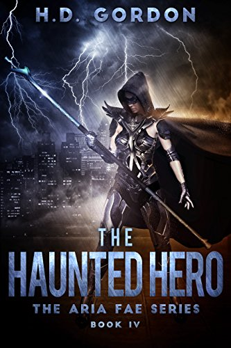 [The Haunted Hero: a superhero urban fantasy (The Aria Fae Series Book 4)] (Female Superheroes And Villains)