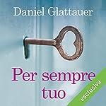 Per sempre tuo | Daniel Glattauer