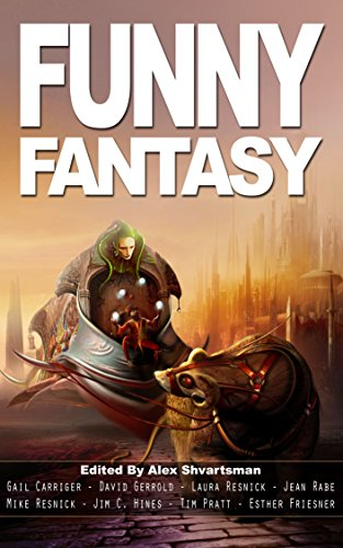 Funny Fantasy (Unidentified Funny Objects Annual Anthology Series of Humorous -