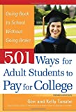 501 Ways for Adult Students to Pay for College: Going Back to School Without Going Broke