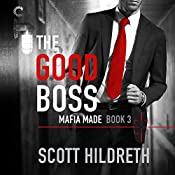 The Good Boss: Mafia Made, Book 3 | Scott Hildreth