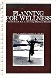 img - for Planning for Wellness, a Guidebook for Achieving Optimal Health book / textbook / text book