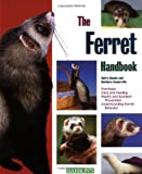 Ferret Handbook, The (Barron s Pet Handbooks)