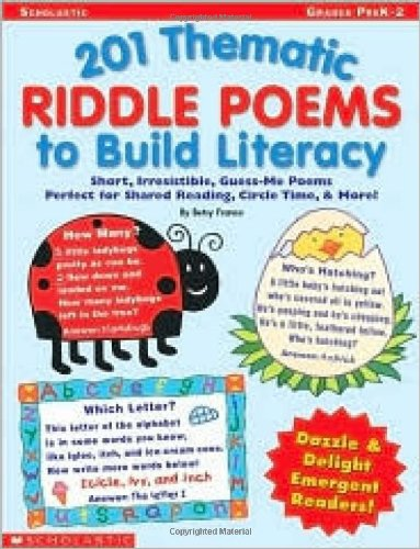 201 Thematic Riddle Poems to Build Literacy: Short, Irresistible Guess-Me Poems Perfect for Shared Reading, Circle Time, & More!