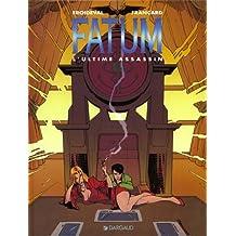 Fatum 03  L'ultime assassin