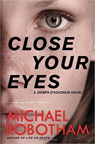 Amazon Close Your Eyes Joseph OLoughlin 9780316267953 Michael Robotham Books