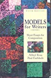Models for Writers : Short Essays for Composition, Rosa, Alfred F. and Eschholz, Paul A., 0312101201