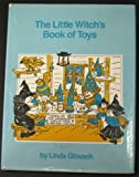 The Little Witch's Books of Toys, Linda Glovach, 0135378796