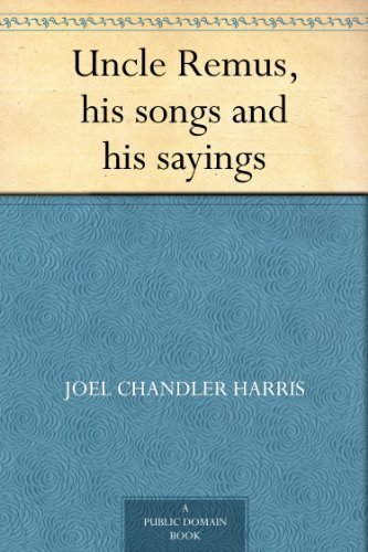 (Uncle Remus, his songs and his sayings)