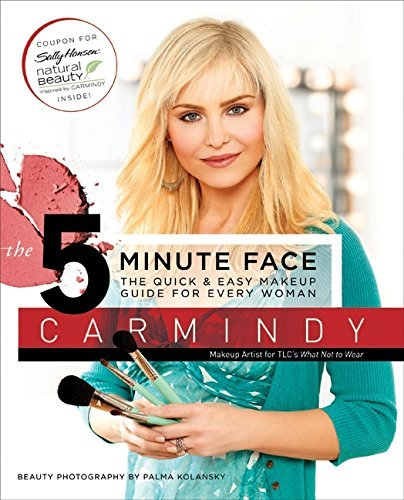 The 5-Minute Face: The Quick & Easy Makeup Guide for Every Woman by Carmindy (2009-07-21)
