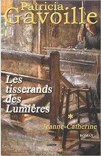 Les Tisserands des Lumières - tome 1 : Jeanne-Catherine pdf ebook