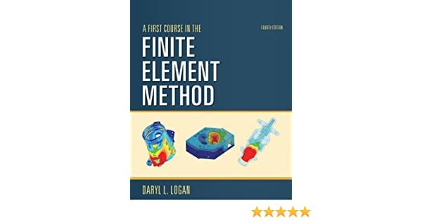 Amazon a first course in the finite element method si version amazon a first course in the finite element method si version 9780495667919 daryl l logan books fandeluxe Image collections