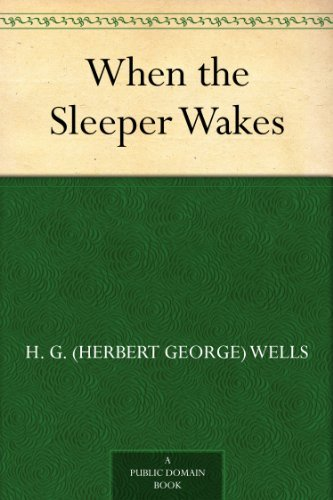 When the sleeper wakes kindle edition by h g herbert george when the sleeper wakes by wells h g herbert george fandeluxe Images