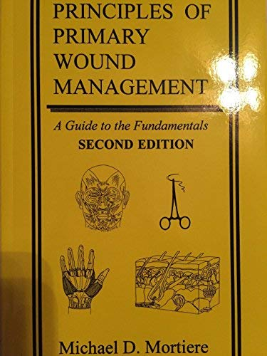 Principles of Primary Wound Management : A Guide to the Fundamentals