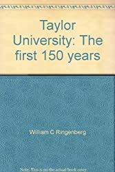 Taylor University: The first 150 years