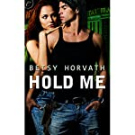 Hold Me | Betsy Horvath